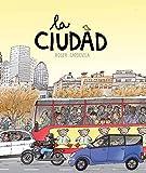La Ciudad (Descubre) (Spanish Edition)