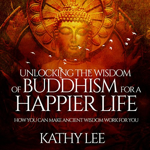 Unlocking the Wisdom of Buddhism for a Happier Life cover art