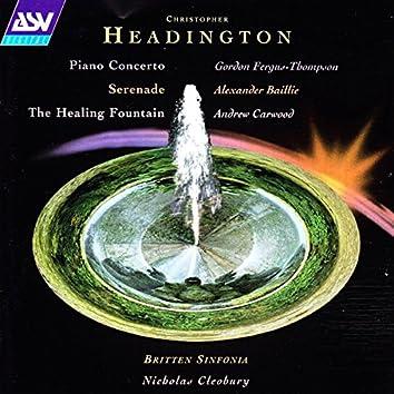 Headington: Piano Concerto; Serenade; The Healing Fountain