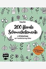 200 florale Schmuckelemente - in 5 Schritten zur Handlettering-Deko: Zum Nachzeichnen und Abpausen Paperback
