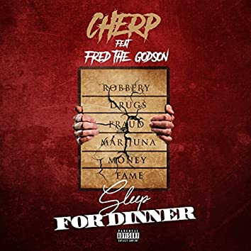 Sleep for Dinner (feat. Fred the Godson)