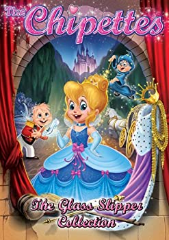 Alvin and the Chipmunks  The Chipettes  The Glass Slipper Collection