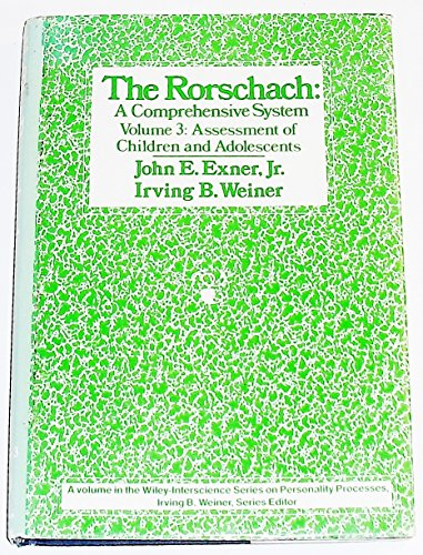 The Rorschach: A Comprehensive System Volume 3: Assessment of Children and Adolescents (Wiley  Interscience Series on Pe