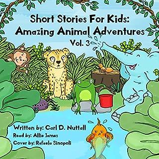 Short Stories for Kids: Amazing Animal Adventures, Volume 3 cover art