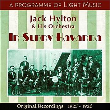 In Sunny Havanna - A Programme of Light Music (Original Recordings 1925 - 1926)
