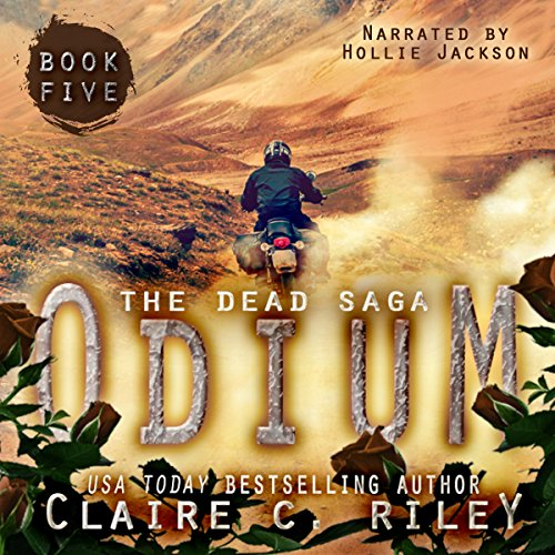 Odium V     The Dead Saga, Book 5              By:                                                                                                                                 Claire C. Riley                               Narrated by:                                                                                                                                 Hollie Jackson                      Length: 8 hrs and 39 mins     5 ratings     Overall 5.0