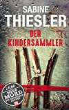 Der Kindersammler (BILD am Sonntag Thriller 2017) (BILD am Sonntag Thriller 2017 / Mehr Mord aus Deutschen Landen)