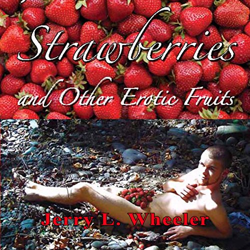 Strawberries and Other Erotic Fruits audiobook cover art