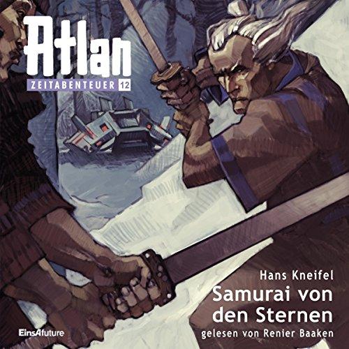 Samurai von den Sternen (Atlan Zeitabenteuer 12) audiobook cover art