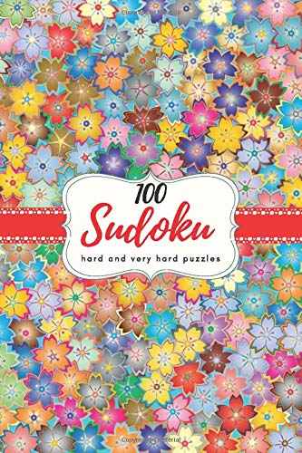 100 SUDOKU Hard and Very Hard PUZZLES Advanced Brain Challenging Travel Games for Smart Kids Young Adults Seniors Girls Boys Women and Men Cute Floral ... per Page GIFT (Brain Challenge Games, Band 1)