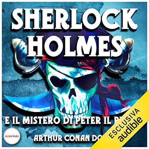 Sherlock Holmes e il mistero di Peter il Pirata copertina