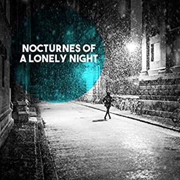 Nocturnes of a Lonely Night