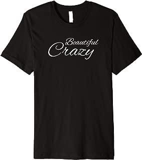Crazy Beautiful Tshirt