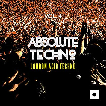 Absolute Techno, Vol. 4 (London Acid Techno)