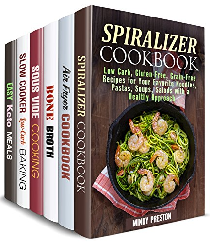 Modern Dieting Box Set (6 in 1): Over 180 Healthy Meals for Your Spiralizer, Air Fryer, Sous Vide, Slow Cooker to Save Time and Stay Fit (Collection of Best Diets)