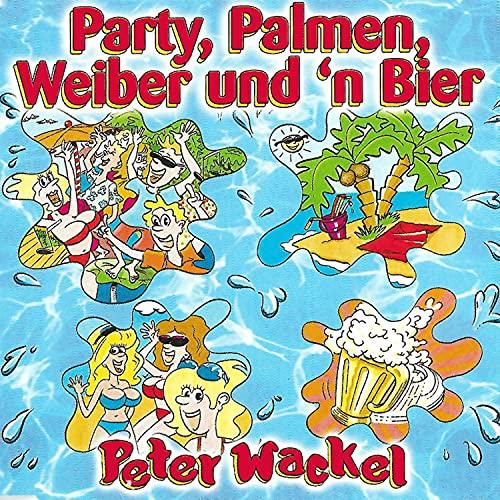 Party, Palmen, Weiber und 'n Bier / Wenn ich bei dir schlaf / Der längste Single / Frauen gibts wie Sand am Meer (Wackel Megamix)