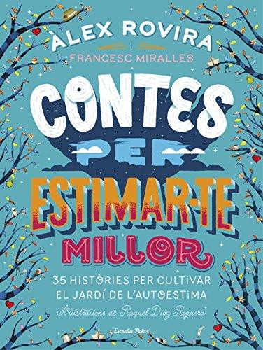 Contes per estimar-te millor: Il·lustracions de Raquel Díaz Reguera (Catalan Edition)