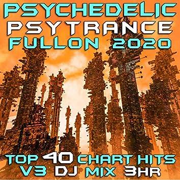 Psychedelic Psy Trance Fullon 2020 Top 40 Chart Hits, Vol. 3