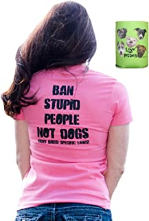 Ban Stupid People Not Dogs Pitbull Shirt Womens & Can Holder Multi-Pack Mom Gift