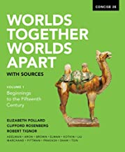 Worlds Together Worlds Apart with sources, vol. 1 Beginnings to the Fifteenth Century, Concise 2E