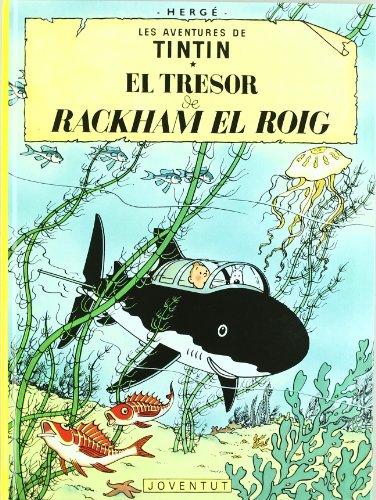El tresor de Rackham el Roig (LES AVENTURES DE TINTIN CATALA)