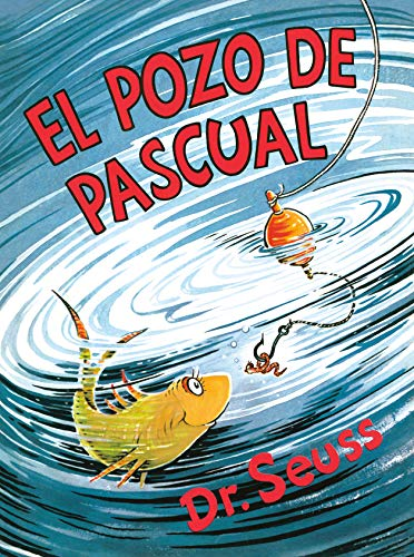 El pozo de Pascual (McElligot's Pool ) (Classic Seuss)