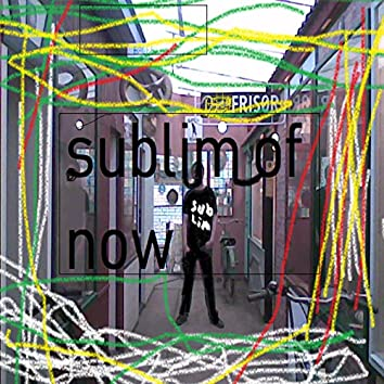 Sublim of Now