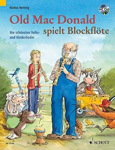 Old Mac Donald spielt Blockflöte: Die schönsten Volks- und Kinderlieder. 1-2 Sopran-Blockflöten.