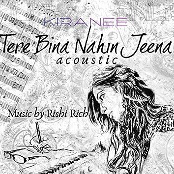 Tere Bina Nahin Jeena (Acoustic)