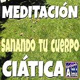Meditación. Sanando Tu Cuerpo. Ciática