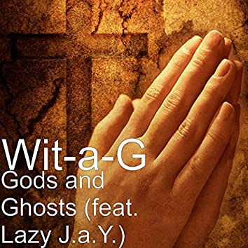 Gods and Ghosts (feat. Lazy J.a.Y.)