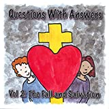 Questions with Answers Vol. 2: The Fall and Salvation