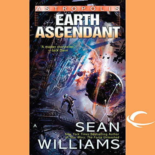 Earth Ascendant     Astropolis, Book 2              By:                                                                                                                                 Sean Williams                               Narrated by:                                                                                                                                 Christian Rummel                      Length: 10 hrs and 23 mins     37 ratings     Overall 3.9