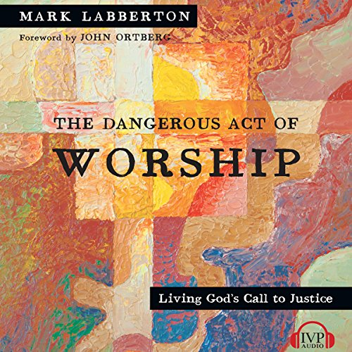 The Dangerous Act of Worship audiobook cover art