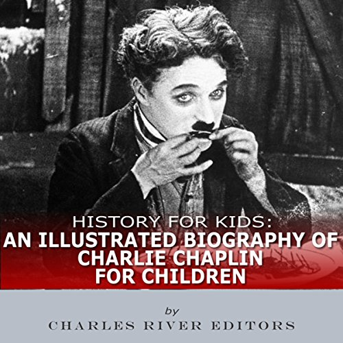 Biography Book Covers: History For Kids: An Illustrated Biography Of Charlie