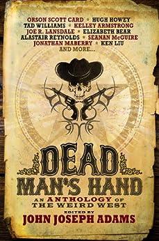 Dead Man's Hand: An Anthology of the Weird West by [John Joseph Adams]