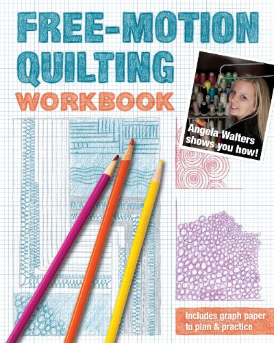Free-Motion Quilting Workbook: Angela Walters Shows You How! (English Edition)