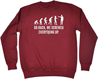 123t Funny Novelty Funny Sweatshirt - Go We Screwed Everything Up - Sweater Jumper