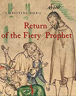 Return of the Fiery Prophet by [Christine Darg]