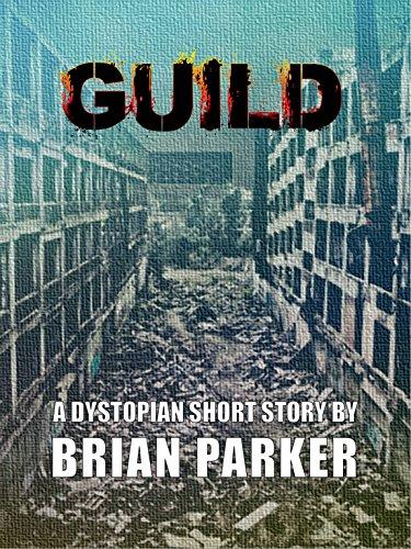 Guild: A Dystopian Short Story