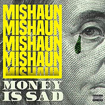Money Is Sad