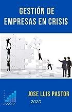 Gestión de Empresas en Crisis: Guía práctica para prevenir y administrar situaciones de crisis