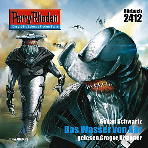 Das Wasser von Aar     Perry Rhodan 2412              Written by:                                                                                                                                 Susan Schwartz                               Narrated by:                                                                                                                                 Gregor Höppner                      Length: 3 hrs and 12 mins     Not rated yet     Overall 0.0