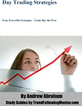 Day Trading Strategies - Four Powerful Strategies - Trade like the Pros (Trend Following Mentor)