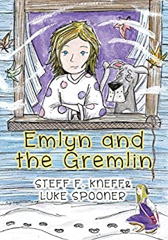 Emlyn and the Gremlin: A Picture Book for Kids by [Steff F. Kneff, Luke Spooner, Lane Diamond]
