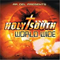 Holy South: World Wide by Mr. Del