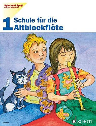 Schule für die Altblockflöte, H.1: Schule für die Alt-Blockflöte. Band 1. Alt-Blockflöte. Schülerheft. (Spiel und Spaß mit der Blockflöte)