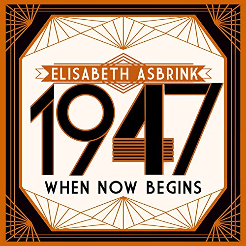 1947: When Now Begins audiobook cover art