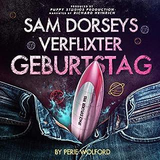 Sam Dorseys verflixter Geburtstag                   Autor:                                                                                                                                 Perie Wolford                               Sprecher:                                                                                                                                 Stefan Friedrich                      Spieldauer: 3 Std. und 36 Min.     2 Bewertungen     Gesamt 5,0