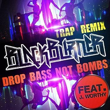 Drop Bass Not Bombs - Trap Remix Single